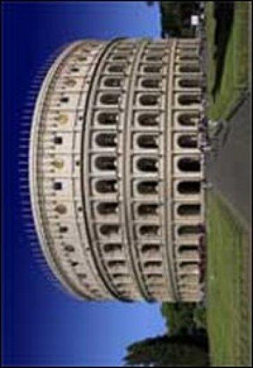Roma Colosseo. Stato attuale e ricostruzione. Ediz. multilingue
