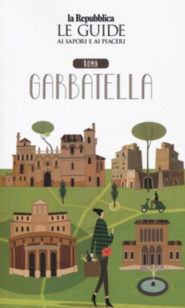 Roma Garbatella. Quartiere Italia. Le guide ai sapori e ai piaceri