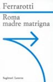 Roma. Madre matrigna