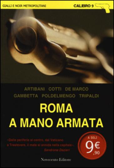 Roma a mano armata - A. Cotti |