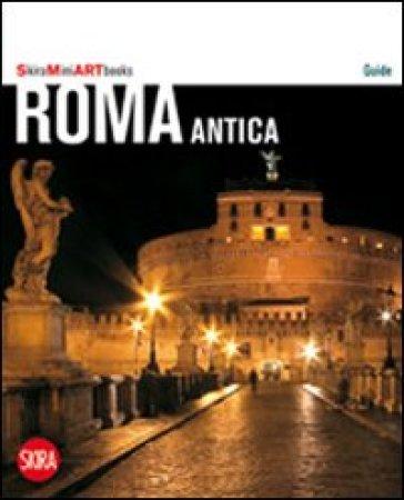 Roma antica. Con cartina - Flaminio Gualdoni | Rochesterscifianimecon.com