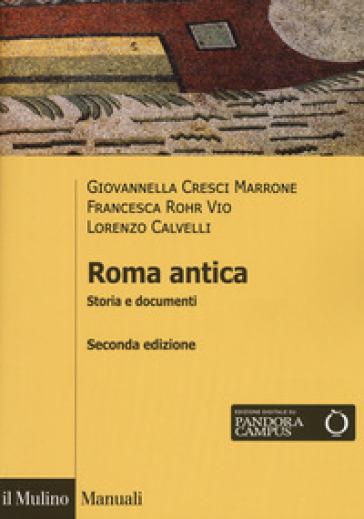 Roma antica. Storia e documenti - Giovannella Cresci Marrone |