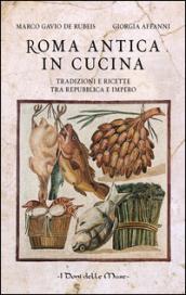 roma antica in cucina tradizioni e ricette tra repubblica