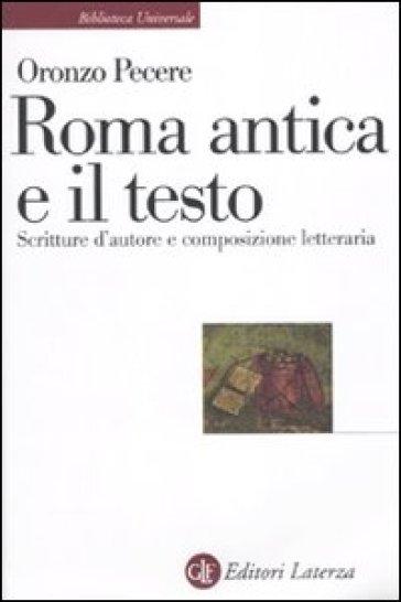 Roma antica e il testo. Scritture d'autore e composizione letteraria - Oronzo Pecere   Rochesterscifianimecon.com