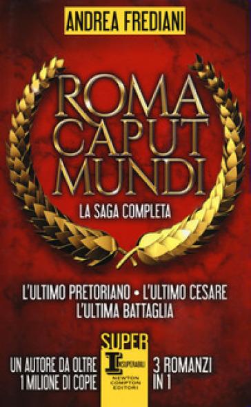 Roma caput mundi - Andrea Frediani |