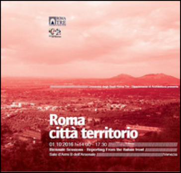 Roma città territorio. Nuovi cicli di vita della metropoli