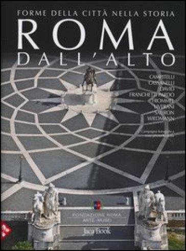 Roma dall'alto. Forme della città nella storia - L. Cassanelli   Thecosgala.com