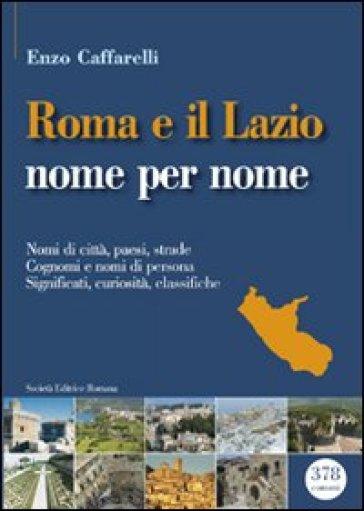 Roma e il lazio nome per nome - Enzo Caffarelli   Thecosgala.com