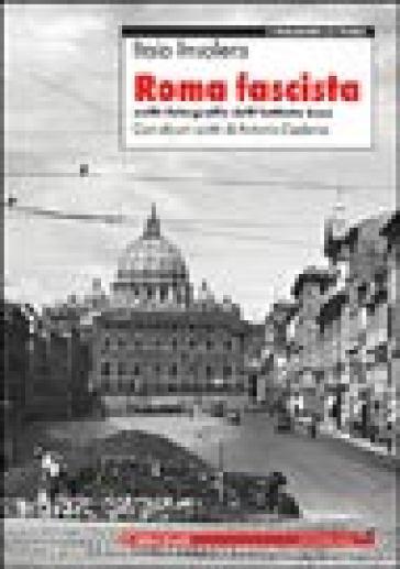 Roma fascista nelle fotografie dell'Istituto Luce - Italo Insolera | Jonathanterrington.com