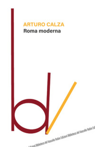 Roma moderna - Arturo Calza |
