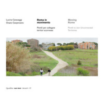 Roma in movimento. Pontili per collegare territori sconnessi. Ediz. italiana e inglese - Lucina Caravaggi | Ericsfund.org