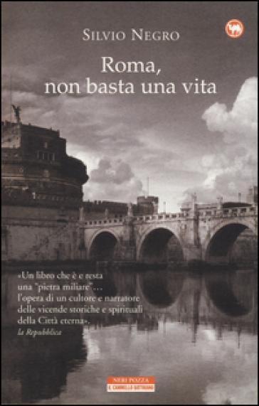 Roma, non basta una vita - Silvio Negro | Rochesterscifianimecon.com