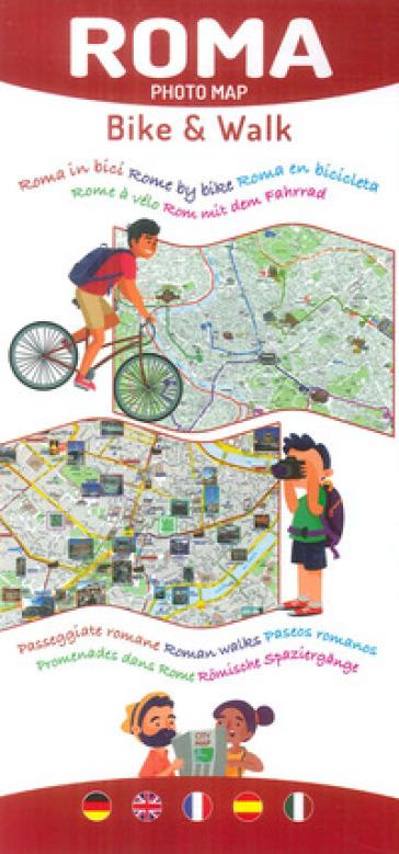 Roma photomap walk & bike. Ediz. multilingue - Edizioni Cartografiche Lozzi Srl |
