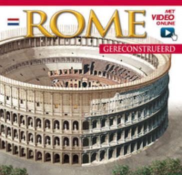 Roma ricostruita. Ediz. olandese. Con vidoe online - Maria Antonietta Lozzi Bonaventura |