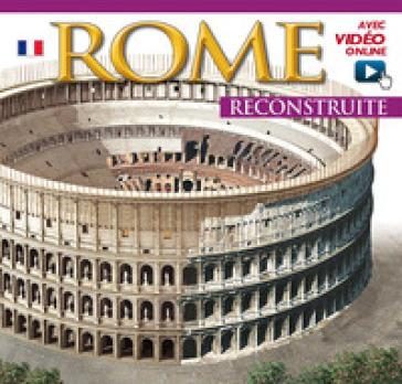 Roma ricostruita. Ediz. francese. Con video online