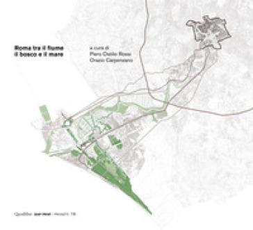 Roma tra il fiume, il bosco e il mare - P. Ostilio Rossi | Rochesterscifianimecon.com