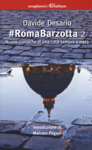 #RomaBarzotta 2. Nuove cronache di una città sempre a metà - Davide Desario | Kritjur.org