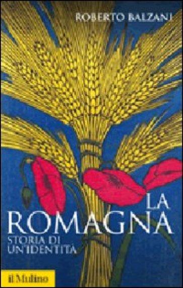 La Romagna. Storia di un'identità