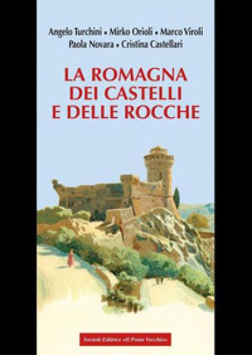 La Romagna dei castelli e delle rocche - Angelo Turchini pdf epub
