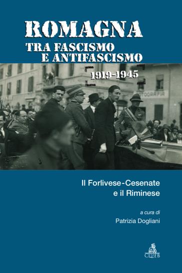 Romagna tra fascismo e antifascismo 1919-1945. Il forlivese-cesenate e il riminese - P. Dogliani pdf epub
