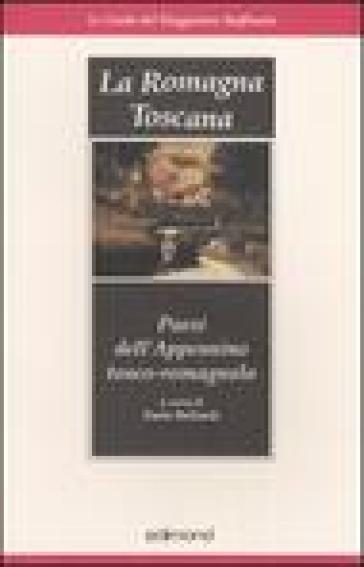 La Romagna toscana. Paesi dell'Appennino tosco-romagnolo - P. Bellandi |