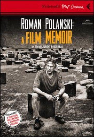 Roman Polanski: a film memoir. Con DVD - Laurent Bouzereau |