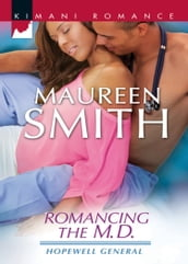 Romancing the M.D. (Hopewell General, Book 3)