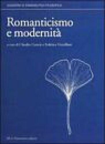 Romanticismo e modernità. Atti del Convegno (Torino, 25-27 maggio 1995) - F. Vercellone | Kritjur.org
