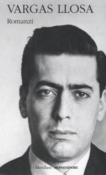 Romanzi. 1. - Mario Vargas Llosa |