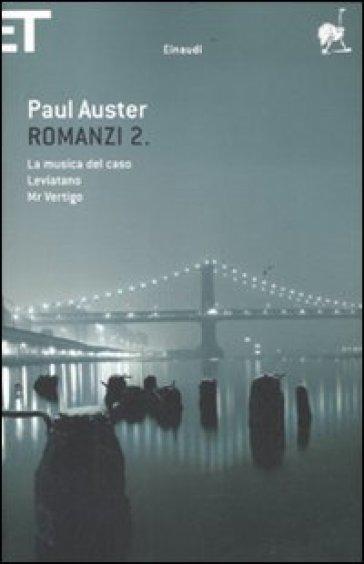 Romanzi. 2.La musica del caso. Leviatano. Mr Vertigo - Paul Auster |