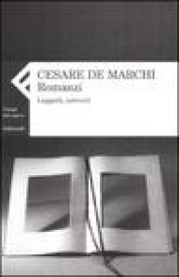 Romanzi. Leggerli, scriverli - Cesare De Marchi |