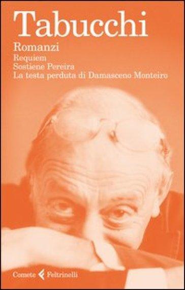 Romanzi: Requiem-Sostiene Pereira-La testa perduta di Damasceno Monteiro - Antonio Tabucchi | Ericsfund.org