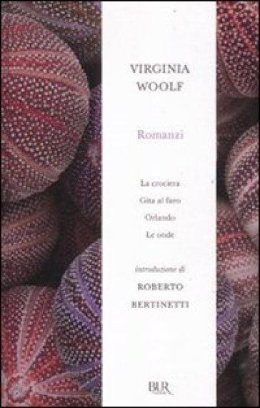 Romanzi: La crociera-Gita al faro-Orlando-Le onde - Virginia Woolf |