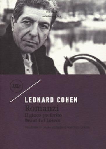 Romanzi: Il gioco preferito-Beautiful losers - Leonard Cohen |