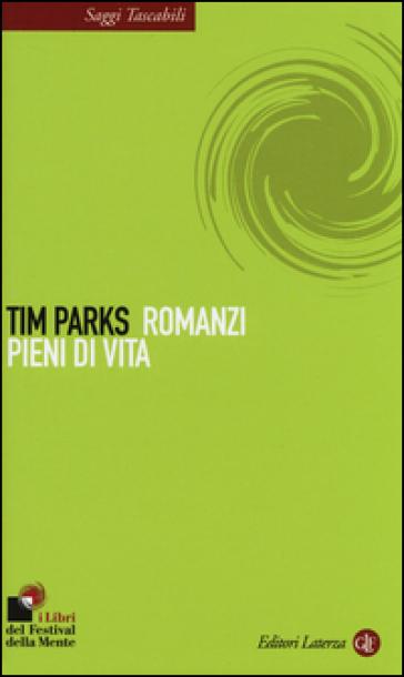 Romanzi pieni di vita - Tim Parks  