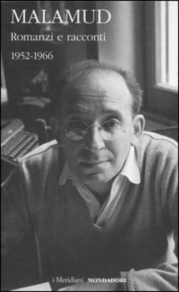 Romanzi e racconti. 1952-1966. 1. - Bernard Malamud | Kritjur.org
