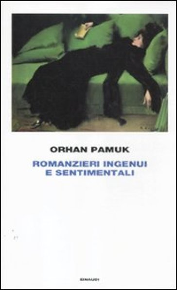 Romanzieri ingenui e sentimentali - Orhan Pamuk |