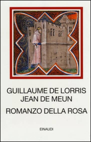 Romanzo della Rosa. Testo francese antico a fronte - Guillaume Lorris |