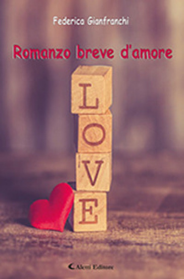 Romanzo breve d'amore - Federica Gianfranchi |