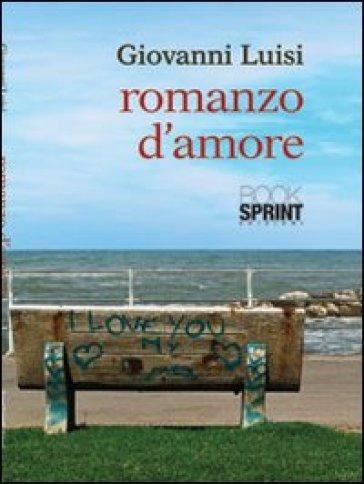 Romanzo d'amore - Giovanni Luisi | Kritjur.org