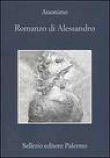 Romanzo di Alessandro - Anonimo |