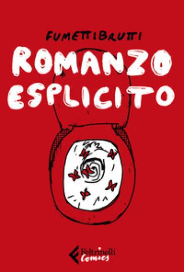 Romanzo esplicito - Fumettibrutti |