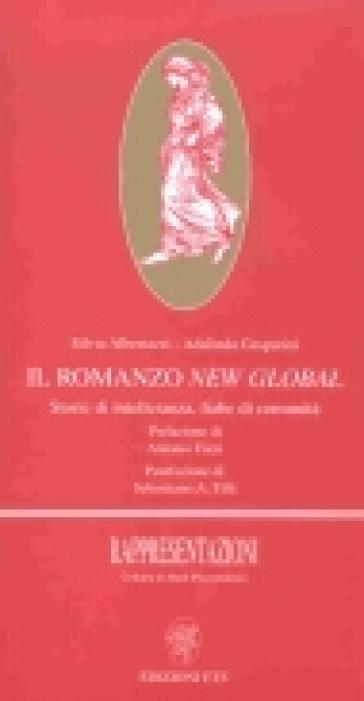 Romanzo new global. Storie di intolleranza, fiabe di comunità (Il) - Silvia Albertazzi   Kritjur.org