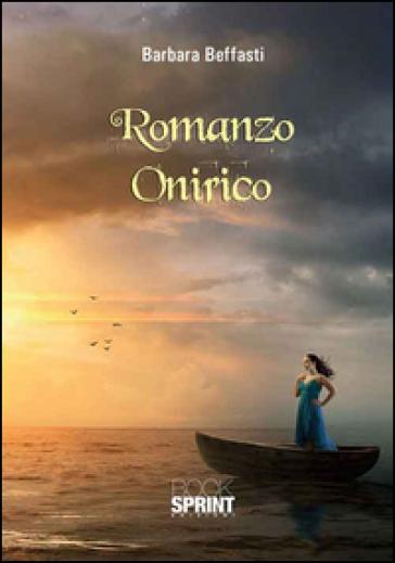 Romanzo onirico - Barbara Beffasti |