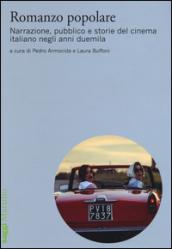 Romanzo popolare. Narrazione, pubblico e storie del cinema italiano negli anni duemila - Fields:anno pubblicazione:2016;autore:;editore:Marsilio