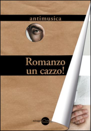 Romanzo un cazzo! Antimusica - Michele Cosentino   Kritjur.org