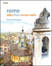 Rome. Tales from roman roofs