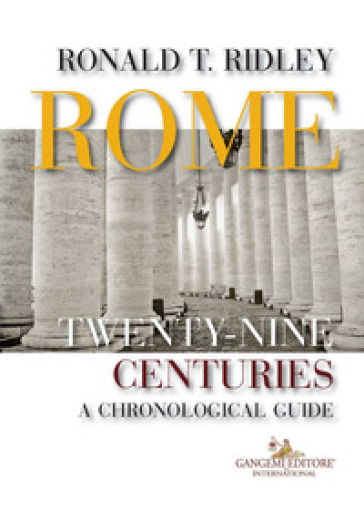 Rome. Twenty-nine centuries. A chronological guide - Ronald T. Ridley |