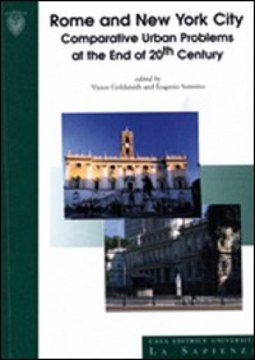 Rome and New York City. Comparative urban problems and the end of 20th century. Ediz. italiana e inglese - Victor Goldsmith pdf epub