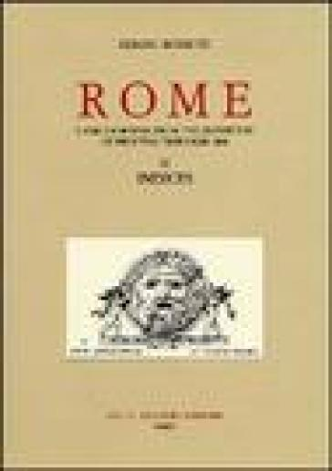 Rome. A bibliography from the invention of printing through 1899. 4.Indices